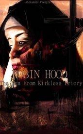 Robin Hood: The Nun From Kirklees Priory by Alexander Wrengler