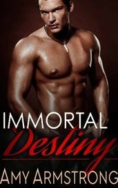 Immortal Destiny by Amy Armstrong