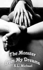 The Monster from My Dreams by S.L. Michael