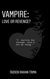 Vampire : Love Or Revenge?  by Tassen Raihan Trima