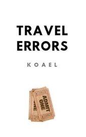 Travel Errors by koael