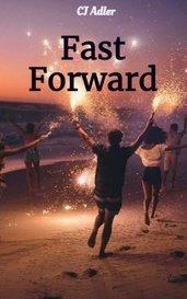 Fast Forward (Book 3) by CJ Adler