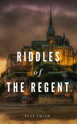 Riddles of the Regent by Evan Smyth