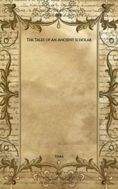 The Tales of an Ancient Scholar by Tiara