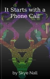 It Starts with a Phone Call by Skye Nall