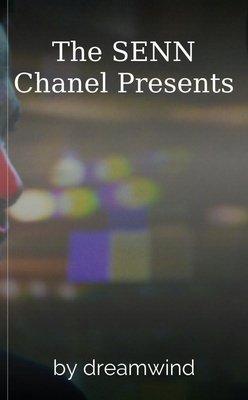 The SENN Chanel Presents by dreamwind