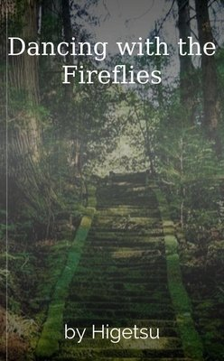 Dancing with the Fireflies by Higetsu