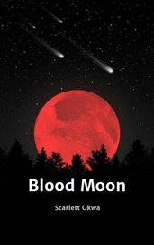 Blood Moon by Scarlett Okwa