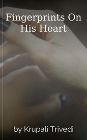 Fingerprints On His Heart by Krupali Trivedi