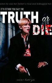 『 truth or die + kth 』 by TIN