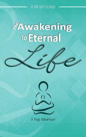 The Awakening to eternal life - A yogic adventure by Vitor_gottschald