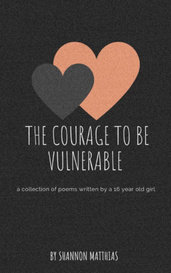 the courage to be vulnerable ➶ poetry   by shannon🌻