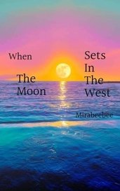 When the moon sets in the west by Mirabeebee