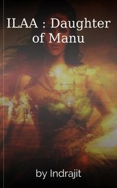 ILAA  : Daughter of Manu by Indrajit