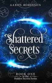 Shattered Secrets  by Aaron Robinson