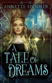 A Tale Of Dreams by Annette Spenner