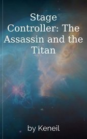 Stage Controller: The Assassin and the Titan by Keneil