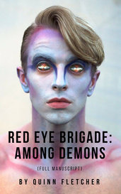 Red Eye Brigade: Among Demons (Full Manuscript) by Quinn Fletcher