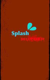 Splash Murder by Creepercraft 701