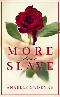 More Than A Slave: Book I by Anaëlle Gadeyne