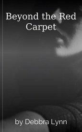 Beyond the Red Carpet by Debbra Lynn