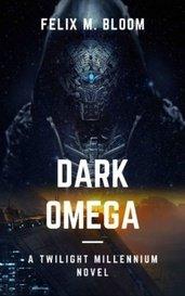Dark Omega by Felix M. Bloom