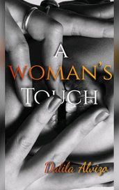 A Woman's Touch by Dalila Alvizo