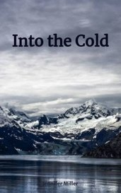 Into the Cold by Jennifer Miller