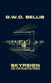 Skyreign: Forgotten World by G.W.O. Bellis