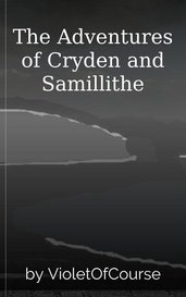 The Adventures of Cryden and Samillithe by VioletOfCourse
