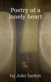 Poetry of a lonely heart by João Santos