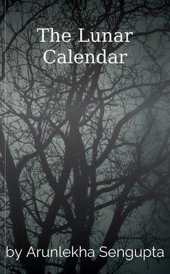 The Lunar Calendar by Arunlekha Sengupta