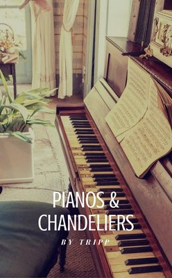 Pianos & Chandeliers by tripp