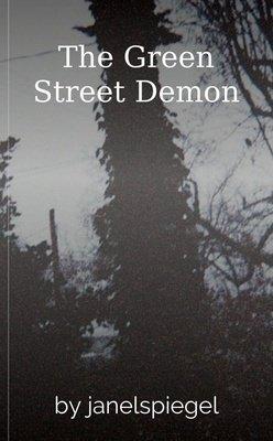The Green Street Demon by janelspiegel