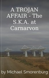 A TROJAN AFFAIR - The S.K.A. at Carnarvon by Michael Smorenburg