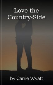 Love the Country-Side by Carrie Wyatt