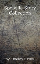 Spelville Story Collection by Charles Turner