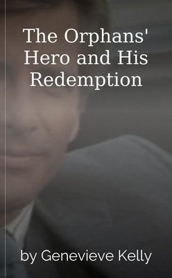The Orphans' Hero and His Redemption by Genevieve Kelly
