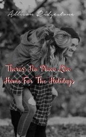 There's No Place Like Home For The Holidays by Alli ❤