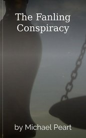 The Fanling Conspiracy by Michael Peart
