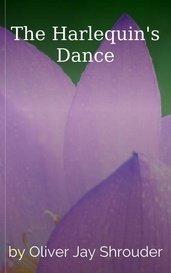 The Harlequin's Dance by Oliver Jay Shrouder