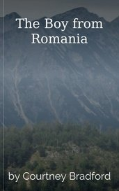 The Boy from Romania by Courtney Bradford