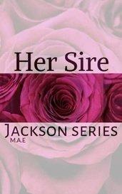 Her Sire (#1 Jackson Series) by Morgan English