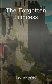 The Forgotten Princess by SkyeB
