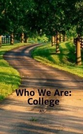 Who We Are: College by Alt.