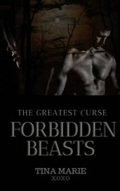 Forbidden Beasts: The Greatest Curse by TinaMarie_LS