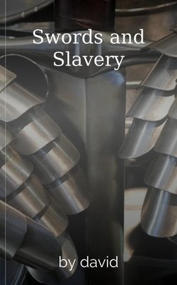 Swords and Slavery by david