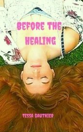 Before the Healing by Tessa Gauthier