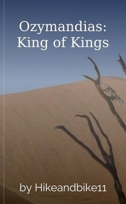 Ozymandias: King of Kings by Hikeandbike11