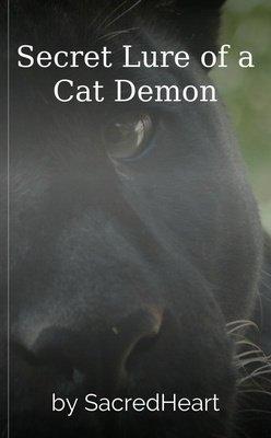 Secret Lure of a Cat Demon by SacredHeart